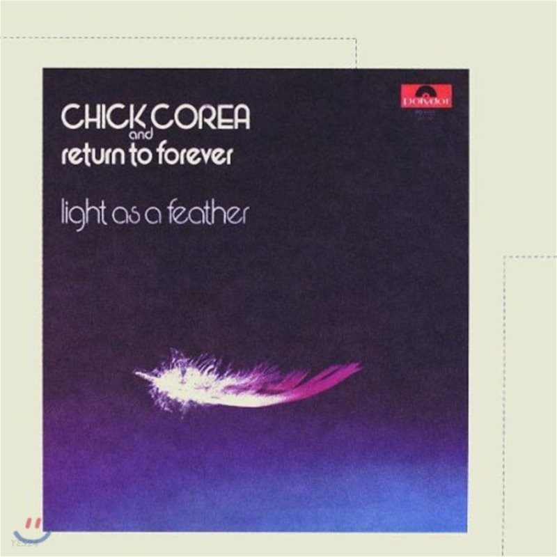 Chick Corea & Return to Forever (칙 코리아 & 리턴 투 포에버) - Light As A Feather