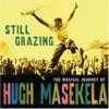 Hugh Masekela - Still Grazing - The Musical Journey Of