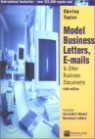Model Business Letters, E-Mails, & Other Business Documents, 6/E