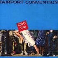 Fairport Convention - Gladys Leap