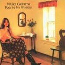 Nanci Griffith - Poet In My Window