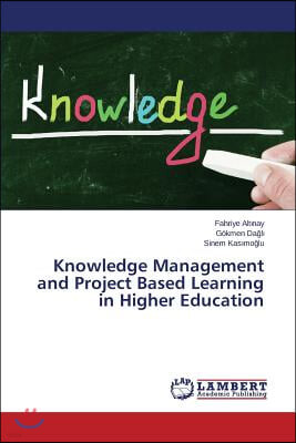 Knowledge Management and Project Based Learning in Higher Education