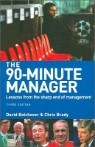 The 90-minute Manager : Lessons from the Sharp End of Management
