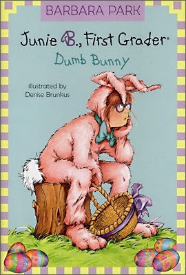 Junie B. Jones 27 (First Grader) : Dumb Bunny
