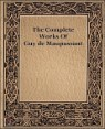 The Complete Works of Guy De Maupassant 1917