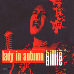 Billie Holiday - Lady In Autuman
