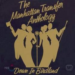 The Manhattan Transfer - Anthology: Down In Birdland