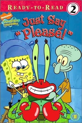 Ready-To-Read Level 2 Spongebob Squarepants : Just Say Please!