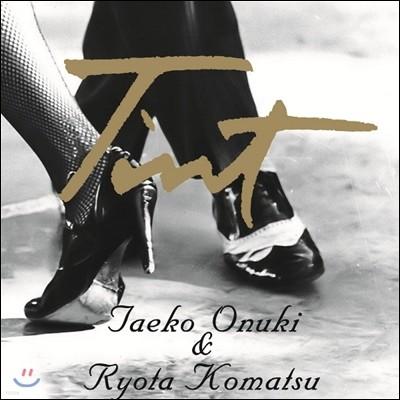 Takeo Onuki, Ryota Komatsu - Tint
