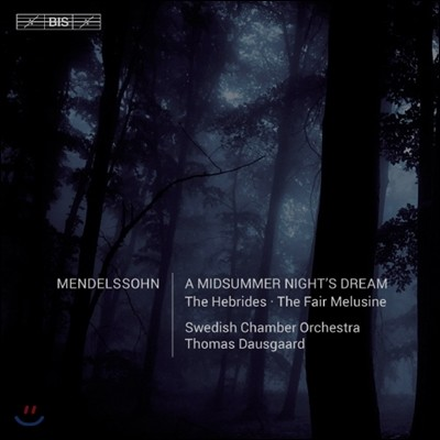 Camilla Tilling / Thomas Dausgaard 멘델스존: 아름다운 멜루지네의 이야기, 한여름밤의 꿈 (Mendelssohn: Fair Melusine Overture, A Middsummer Night's Dream)