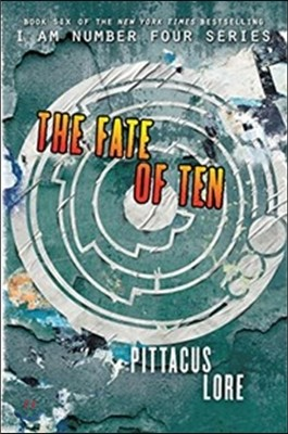 Lorien Legacies Series #6 : The Fate of Ten