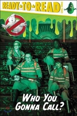 Ghostbusters : Who You Gonna Call?