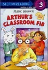 Step Into Reading 3 : Arthur's Classroom Fib