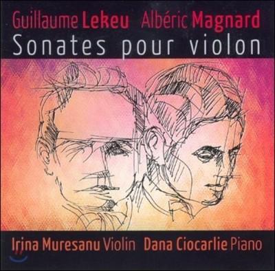 Irina Muresanu 레케우 / 마냐르: 바이올린 소나타 (Lekeu / Magnard: Violin Sonatas)