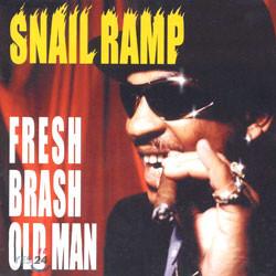 Snail Ramp - Fresh Brash Old Man