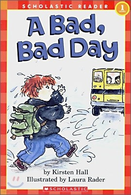 Scholastic Hello Reader Level 1 : A Bad, Bad Day