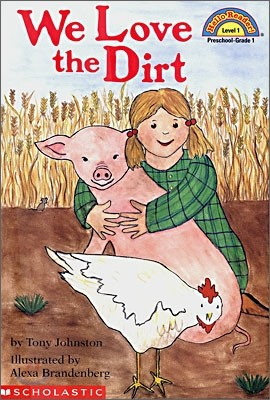 Scholastic Hello Reader Level 1 : We Love the Dirt