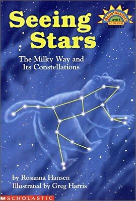 Scholastic Hello Science Reader Level 4 : Seeing Stars - The Milky Way and Its Constellations