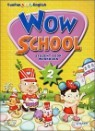 WOW SCHOOL 2 (STUDENT BOOK/WORK BOOK)