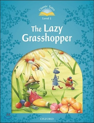 Classic Tales Level 1 : The Lazy Grasshopper, Student Book