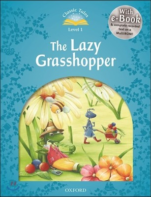 Classic Tales Level 1 : The Lazy Grasshopper, E-book & Audio CD Pack