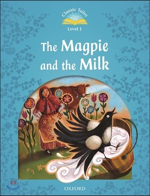 Classic Tales Level 1 : The Magpie and the Farmers Milk, Student Book
