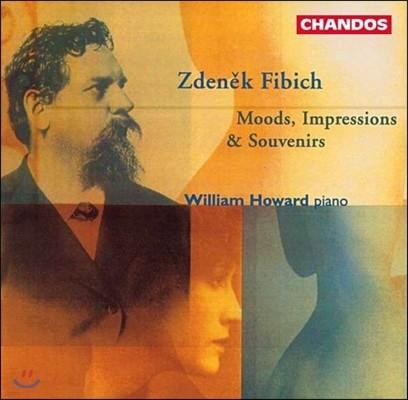 William Howard 피비히: 피아노 작품집 - 기분, 분위기, 회상 (Zdenek Fibich: Moods, Impressions & Souvenirs)