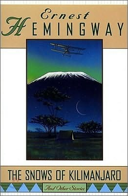 The Snows of Kilimanjaro : And Other Stories
