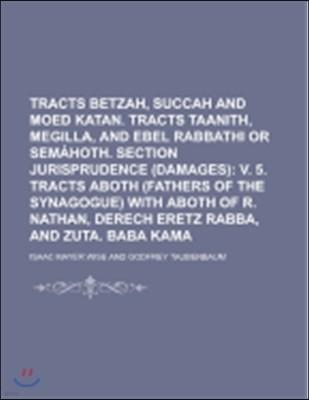 [염가한정판매] Tracts Betzah, Succah and Moed Katan. Tracts Taanith, Megilla, and Ebel Rabbathi or Sem Hoth. Section Jurisprudence