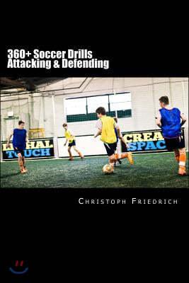 360+ Soccer Attacking & Defending Drills