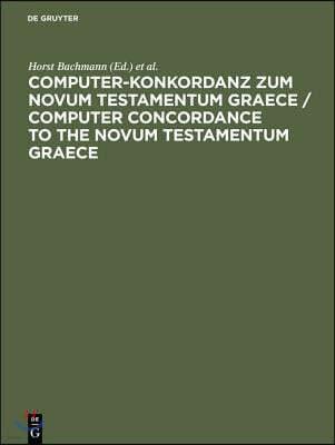 Computer-Konkordanz zum Novum Testamentum Graece / Computer Concordance to the Novum Testamentum Graece