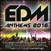EDM Anthems 2016 (최강 일렉트로닉 히트곡 모음)
