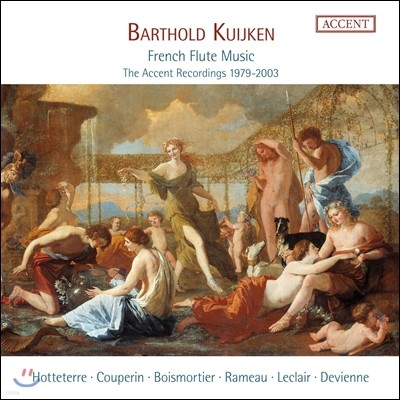Barthold Kuijken 프랑스 플루트 음악 - 악센트 레코딩 1979-2003 (French Flute Music - The Accent Recordings 1979-2003) 바르톨드 쿠이켄