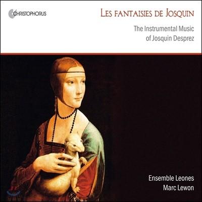 Ensemble Leones 조스캥 데프레: 기악 작품집 (Les Fantaisies De Josquin - The Instrumental Music Of Josquin Desprez)