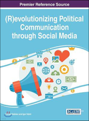 Revolutionizing Political Communications Through Social Media