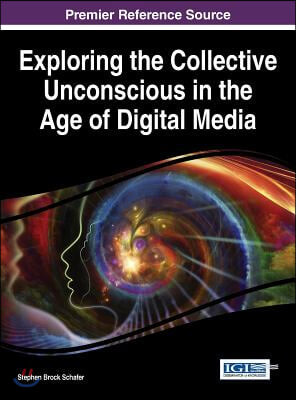 Exploring the Collective Unconscious in the Age of Digital Media