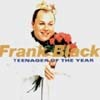 Frank Black - Teenager Of The Year