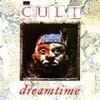 The Cult - Dream Time
