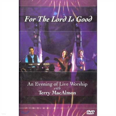 Terry MacAlmon - For The Lord Is Good