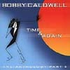 Bobby Caldwell - Time & Again : The Anthology Part 2 (HdCD)