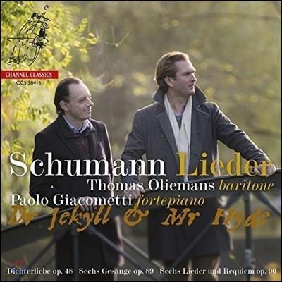 Thomas Oliemans / Paolo Giacometti 슈만: 가곡집 - 지킬 박사와 하이드 (Schumann: Lieder - Dr Jekyll & Mr Hyde)