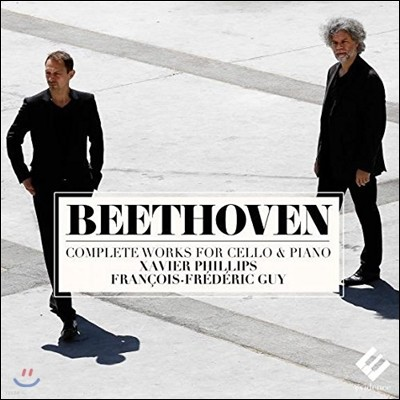 Xavier Phillips / Francois-Frederic Guy 베토벤: 첼로와 피아노를 위한 작품 전곡집 (Beethoven: Complete Works for Cello & Piano)