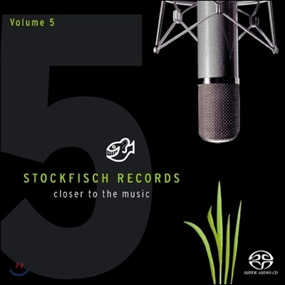 스톡피쉬 오디오 샘플러 5집 (Stockfisch Records Closer to the Music Vol.5) [SACD Hybrid]