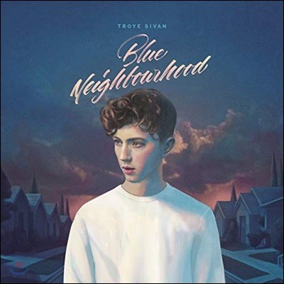 Troye Sivan - Blue Neighbourhood 트로이 시반 1집 (Deluxe Edition)