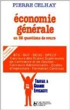 Economie generale En 32 questions de cours, [BTS, DUT, DEUG, DPCEF, concours des Ecoles superieures de commerce et de gestion