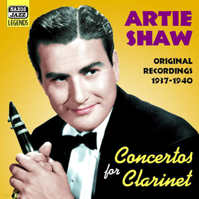 Artie Shaw - Concertos For Clarinet (Original Recordings 1937-1940) 아티 쇼