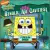 Spongebob Squarepants #15 : Behold, No Cavities!