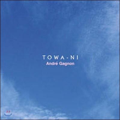 Andre Gagnon / Towa-Ni (미개봉)