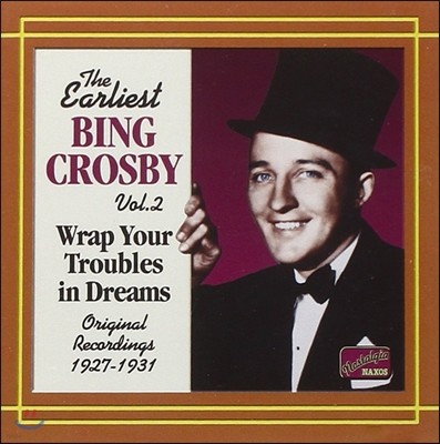 The Earliest Bing Crosby Vol.2 - Wrap Your Troubles in Dreams (빙 크로스비 초기작 2집)