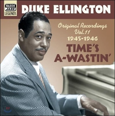 Duke Ellington Original Recordings Vol.11 - Time's A-Wastin' (듀크 엘링턴 재즈 레전드 에디션 11집)